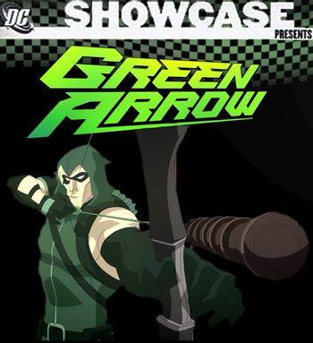 https://mediaproxy.tvtropes.org/width/350/https://static.tvtropes.org/pmwiki/pub/images/dc_showcase_green_arrow.jpg