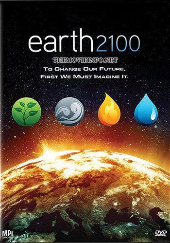 https://mediaproxy.tvtropes.org/width/350/https://static.tvtropes.org/pmwiki/pub/images/earth_2100_poster.jpg