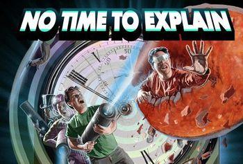 https://mediaproxy.tvtropes.org/width/350/https://static.tvtropes.org/pmwiki/pub/images/no_time_to_explain_cover.jpg